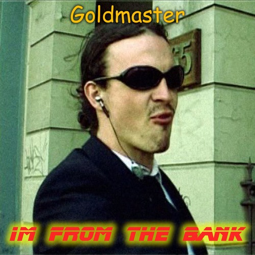 Goldmaster-Im-From-The-bank-500px