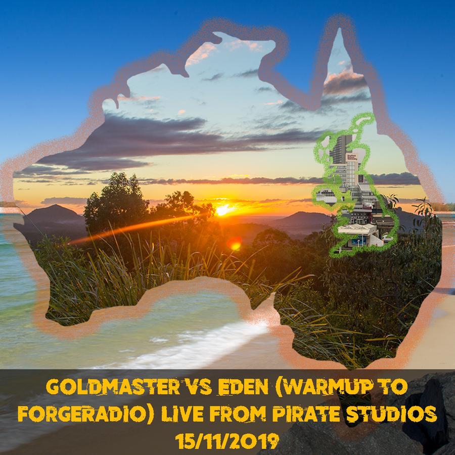 Goldmaster-Vs-Eden-(Warmup-To-Forgeradio)-Live-From-Pirate-Studios-15.11.2019-DJ-Set