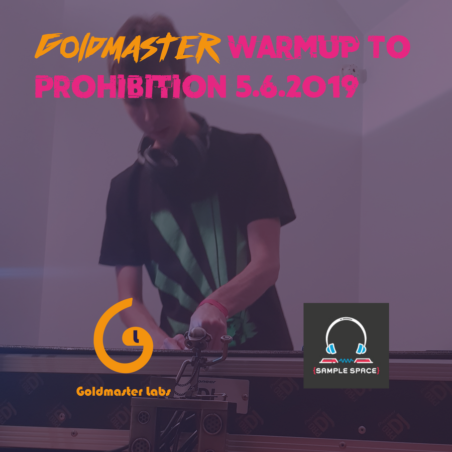 Goldmaster-Warmup-To-Prohibition-5.6.2019-DJ-Set